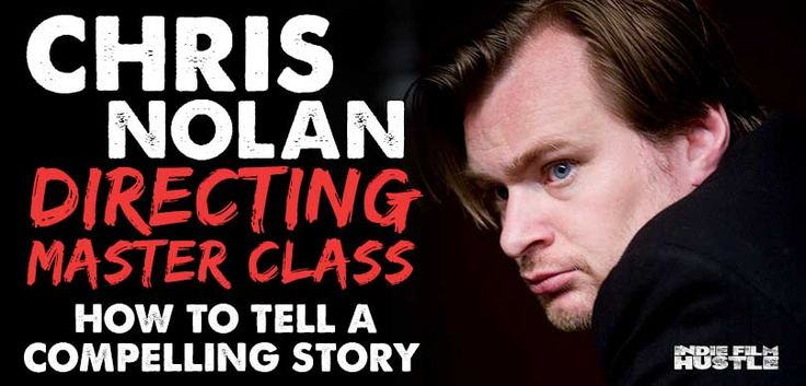 Christopher Nolan: How to Direct Your First Feature Film