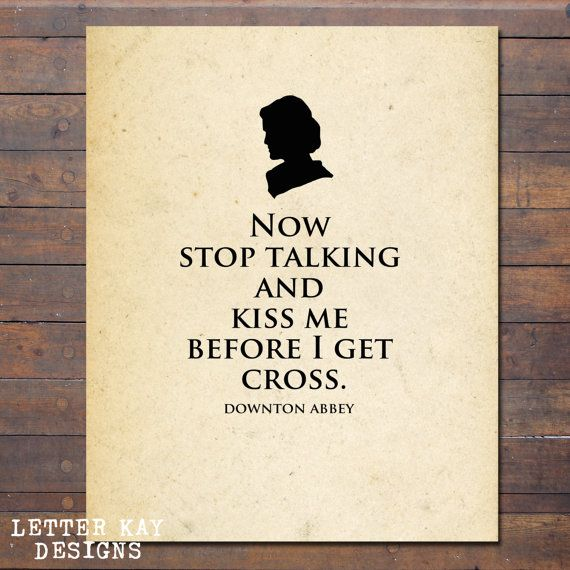 Printable Downton Abbey Quote, Lady Mary Quote, Instant Download, Wall Art - Letter Kay Designs - www.letterkaydesigns.etsy.com