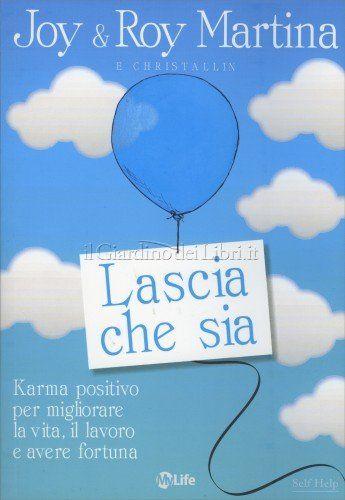 http://topbusinessmagazine.com/lascia-che-sia-di-joy-e-roy-martina-karma-positivo-per-migliorare-la-vita-il-lavoro-e-avere-fortuna-2/