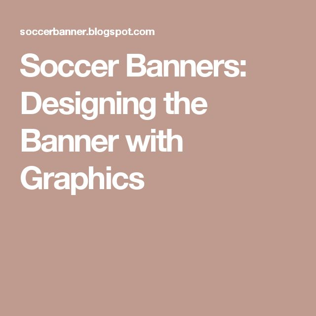 Soccer Banners: Designing the Banner with Graphics