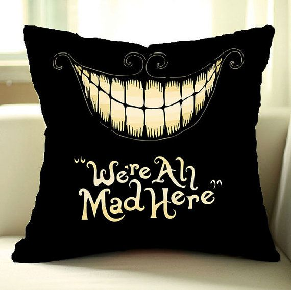 We all mad here Cheshire Cat Pillow