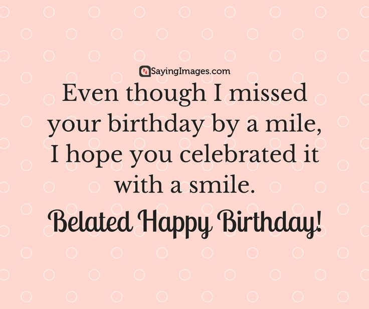 Belated Anniversary Wishes Quotes: 25+ Best Ideas About Happy Belated Birthday On Pinterest