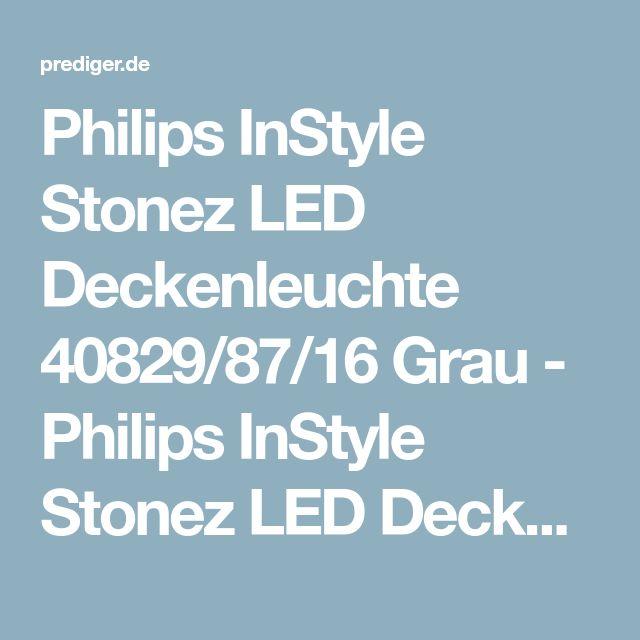 Philips InStyle Stonez LED Deckenleuchte 40829/87/16 Grau - Philips InStyle Stonez LED Deckenleuchte 40829/87/16 Grau kaufen: Online + Hamburg + Berlin – Design Leuchten & Lampen Online Shop