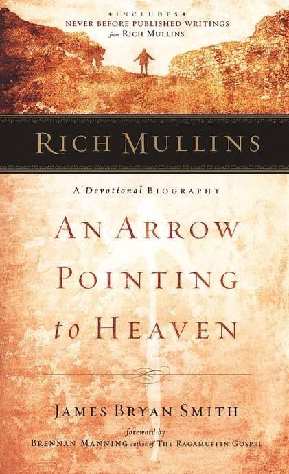 A biography of Rich Mullins - one of the best books I've owned... I carry it everywhere!!