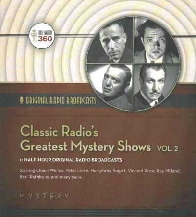 Classic Radio's Greatest Mystery Shows: Original Radio Broadcasts