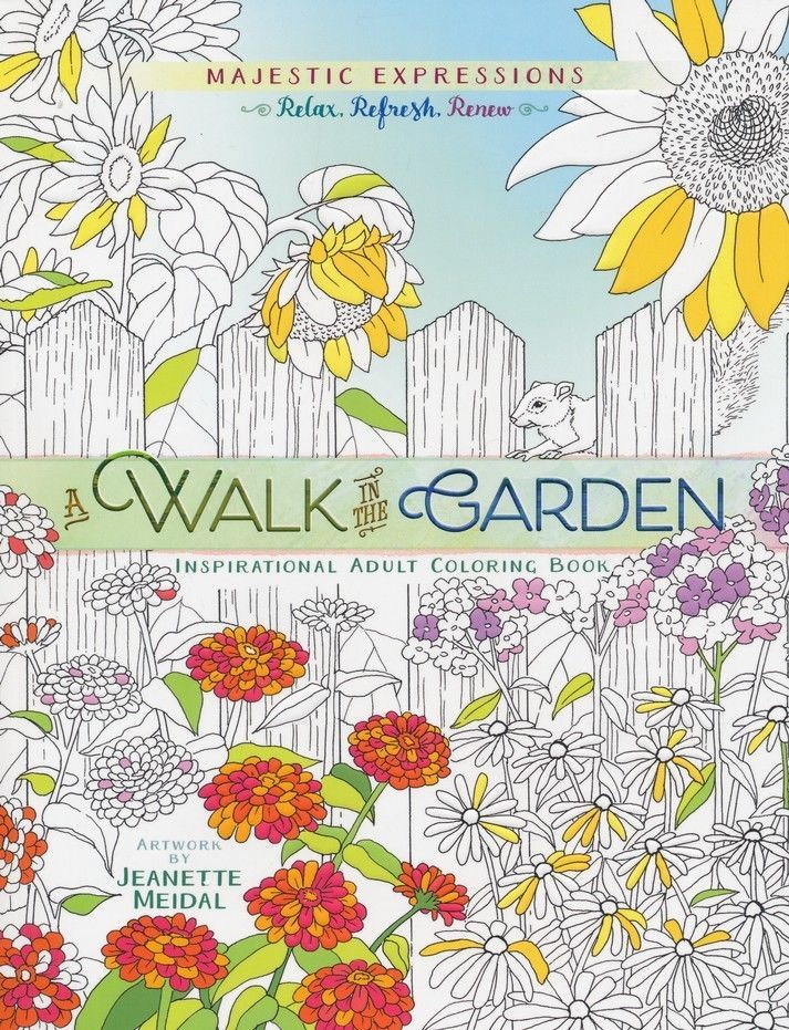 A Walk In The Garden Inspirational Adult Coloring Book