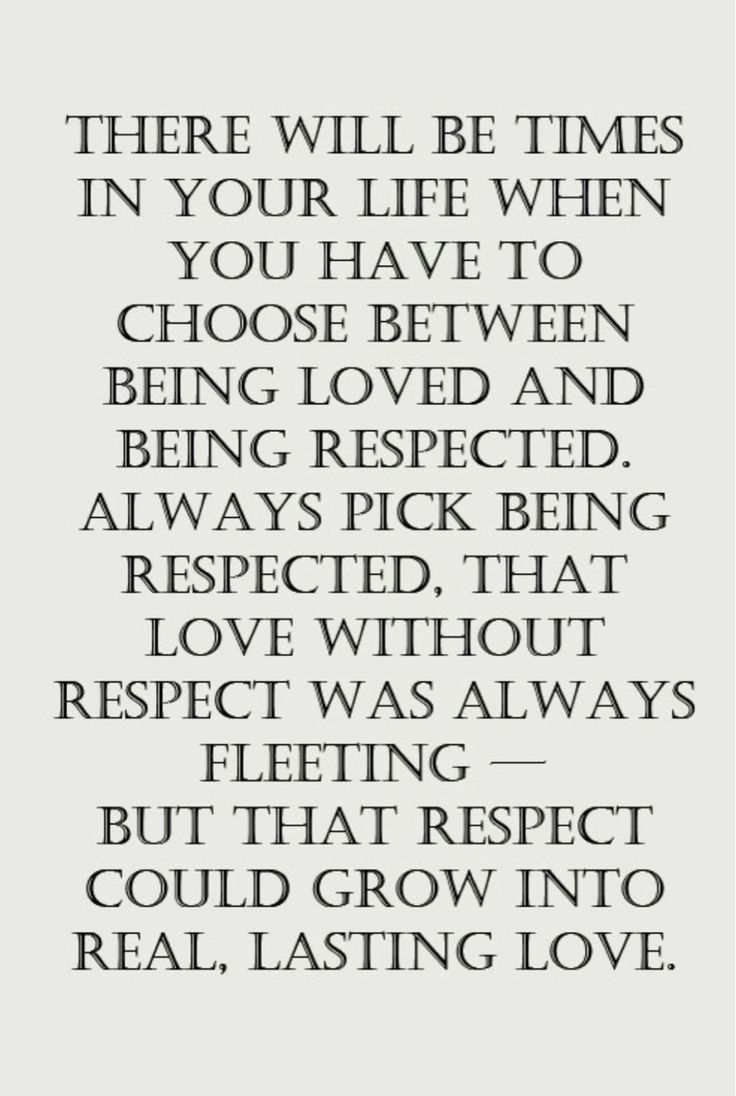 Love And Respect: Always Choose Respect. Without Respect, There Can Be No