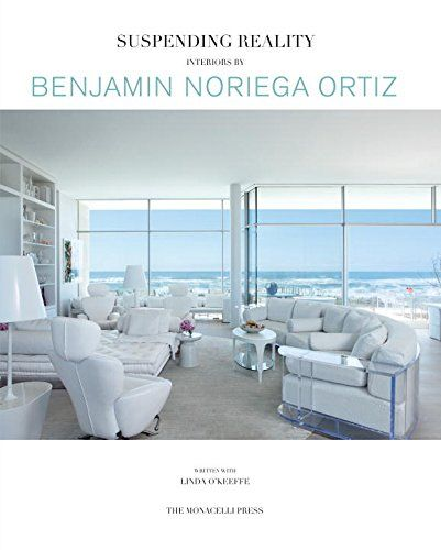 Suspending Reality Interiors By Benjamin Noriega Ortiz Interior Design BooksCook
