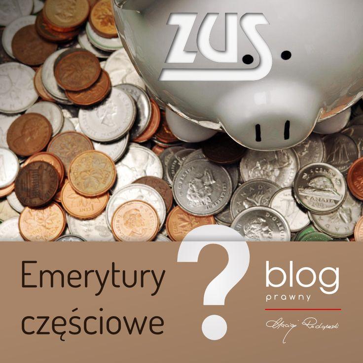 http://www.blog.causakancelariaprawna.eu/2014/03/emerytury-czesciowe.html   Temat: Emerytury częściowe.   Rozwinięcie tematu na blogu Kancelarii, zapraszamy :)