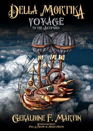 Della Mortika - Voyage to the Antipodes by Geraldine F Martin