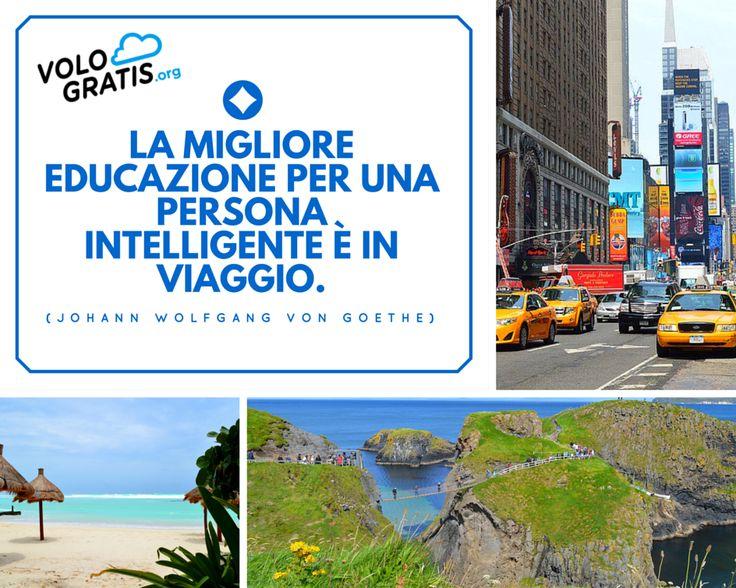 La migliore educazione per una persona intelligente è in viaggio. #aforismi #viaggi