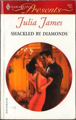 Shackled By Diamonds by Julia James Presents 0373125313