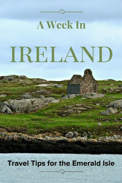 One Week In Ireland – Travel Tips For The Emerald Isle