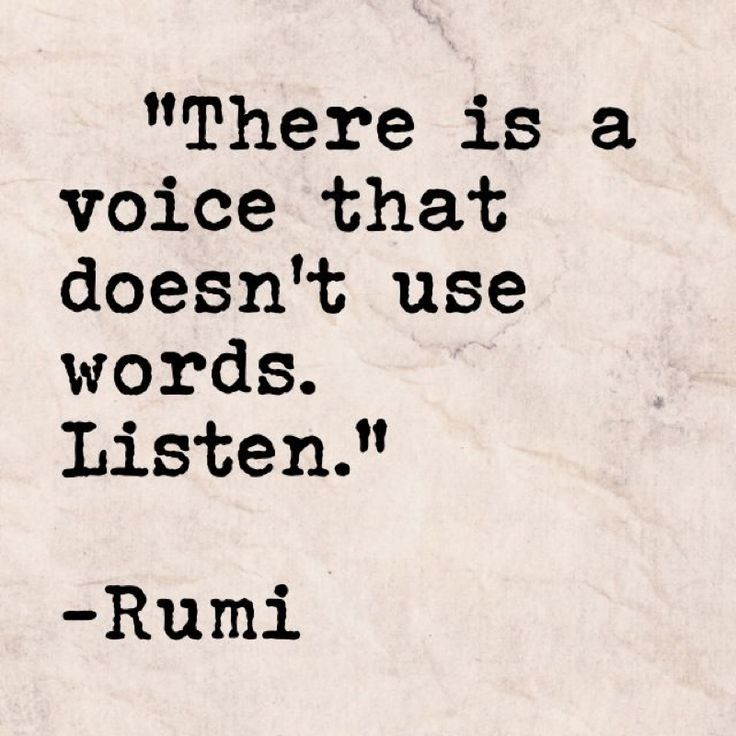 Image result for There is a voice that doesn't use words, listen.