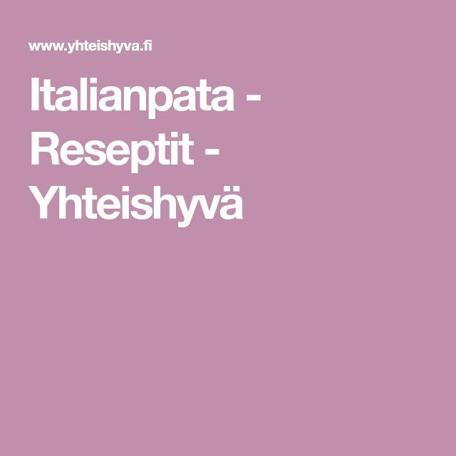Italianpata - Reseptit - Yhteishyvä