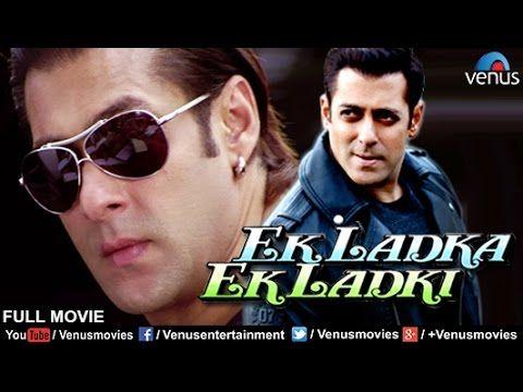 Ek Ladka Ek Ladki | Hindi Movies 2017 Full Movie | Salman Khan Movies | ...