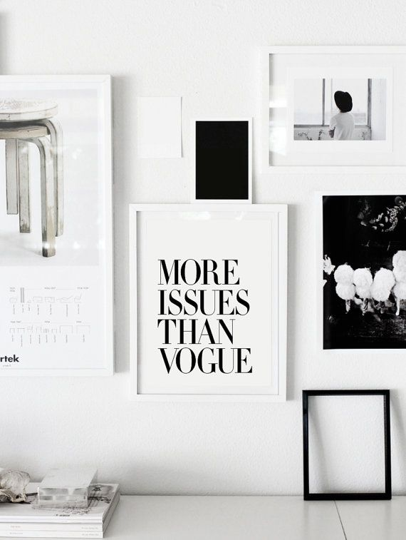 More Issues Than Vogue Typography Print Modern Black And White Art Print  Gift For Fashionista Wall