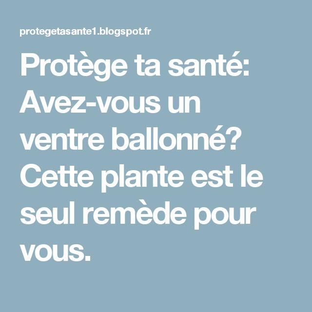les 25 meilleures id es de la cat gorie ballonnement ventre gonfl sur pinterest ballonnement. Black Bedroom Furniture Sets. Home Design Ideas