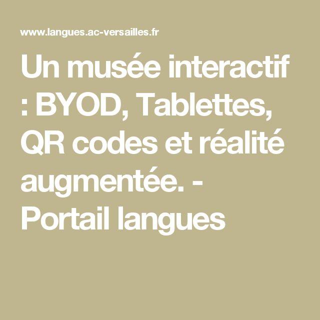 Un musée interactif : BYOD, Tablettes, QR codes et réalité augmentée. - Portail langues