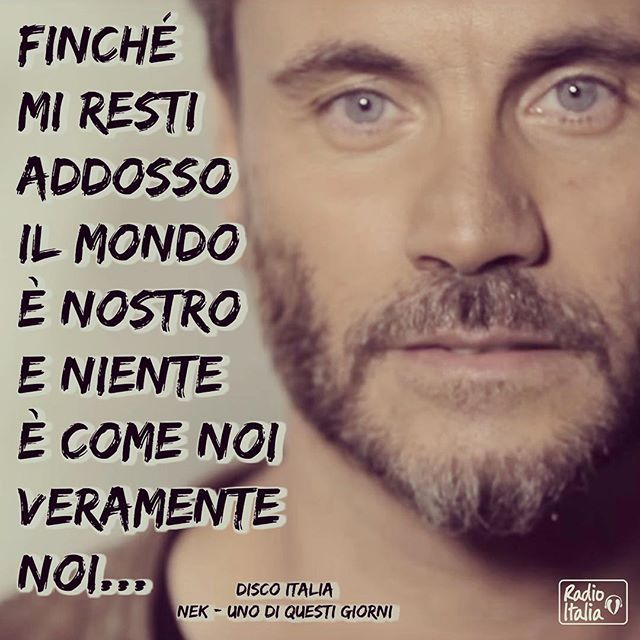 Nek Uno di questi giorni testo #DISCOITALIA #RadioItalia #FilippoNeviani #musica