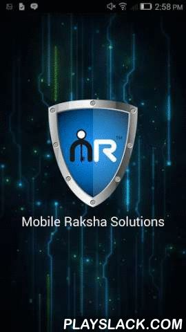 Mobile Raksha Security  Android App - playslack.com , DESCRIPTIONMOBILE RAKSHA SECURITY App – is a complete Anti-theft application and a unique device tracker. By using this app, you will get best protection to recover your misplaced, lost or stolen Android device. MRS App automatically enables GPS. You can remotely control you device by sms messages. SIM Checker feature allows you to know the new number to send text messages, if the SIM card is changed. MRS App does not drain the battery…