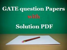 GATE question papers, GATE previous year question paper solution, GATE last 5 10 15 20 year question paper, GATE solved question papers, GATE 2016 question papers pdf, GATE exam papers with solution, GATE solved papers for previous years