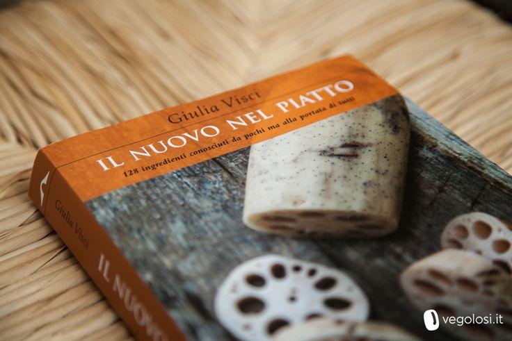 """""""Il nuovo nel piatto"""": manuale per curiosi di Giulia #Visci. Ed. #PontealleGrazie"""