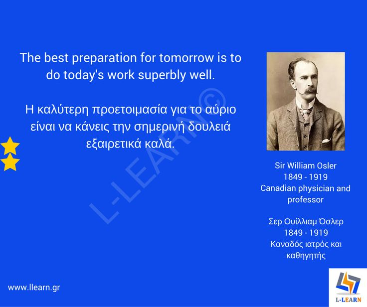 Σιρ Ουίλλιαμ Όσλερ.  #English #Αγγλικά #quotes #ρήσεις #γνωμικά #αποφθέγματα #Sir #William #Osler