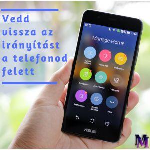 Szerezd vissza az irányítást a telefonod felett | Megoldásműhely