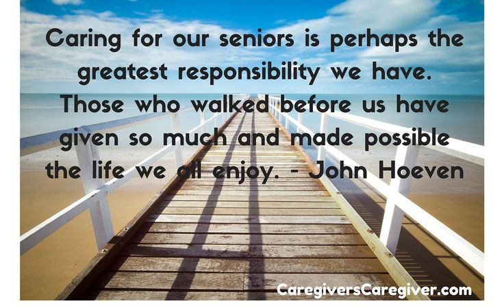 Caring for our seniors is perhaps the greatest responsibility we have. Those who walked before us have given so much and made possible the life we all enjoy. - John Hoeven #Caregiver #Caregiving #Burnout #EnjoyLife #DaveCaregiversCaregiver www.CaregiversCaregiver.com
