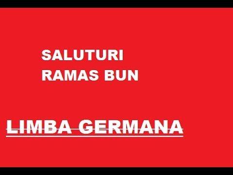 Limba Germana - Saluturi & Ramas Bun - YouTube