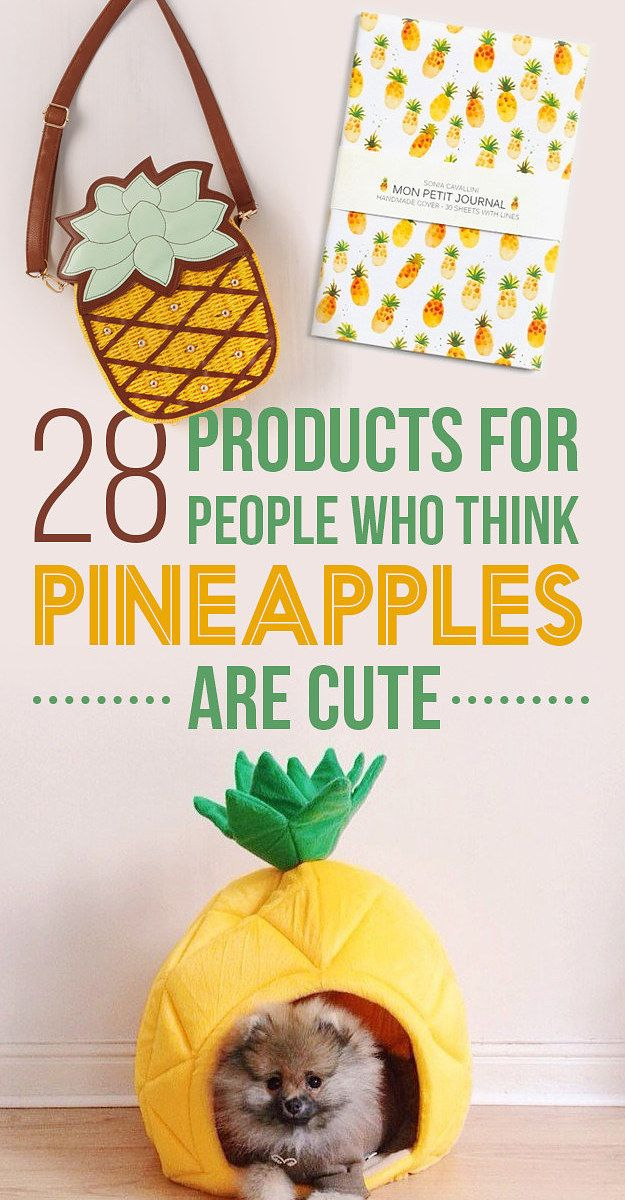 Whoever wrote this is after my own heart!    28 Products For People Who Think Pineapples Are Cute