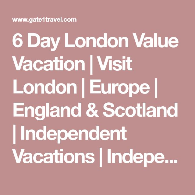 6 Day London Value Vacation | Visit London | Europe | England & Scotland | Independent Vacations | Independent, Partially Escorted, Sea Cruise | Gate 1 Travel - More of the World For Less!