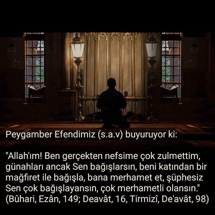 """Peygamber Efendimiz (s.a.v) buyuruyor ki:  """"Allah'ım! Ben gerçekten nefsime çok zulmettim, günahları ancak Sen bağışlarsın, beni katından bir mağfiret ile bağışla, bana merhamet et, şüphesiz Sen çok bağışlayansın, çok merhametli olansın."""" (Bûhari, Ezân, 149; Deavât, 16, Tirmizî, De'avât, 98)  #nefis #zulüm #bağışla #affet #merhamet #Allahım #rahmet #dua #amin #hadisler #ilmisuffa"""