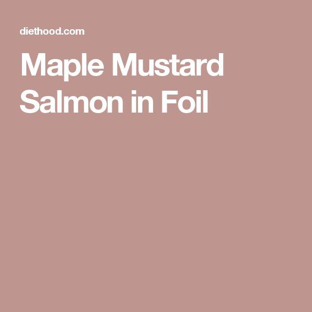 Maple Mustard Salmon in Foil