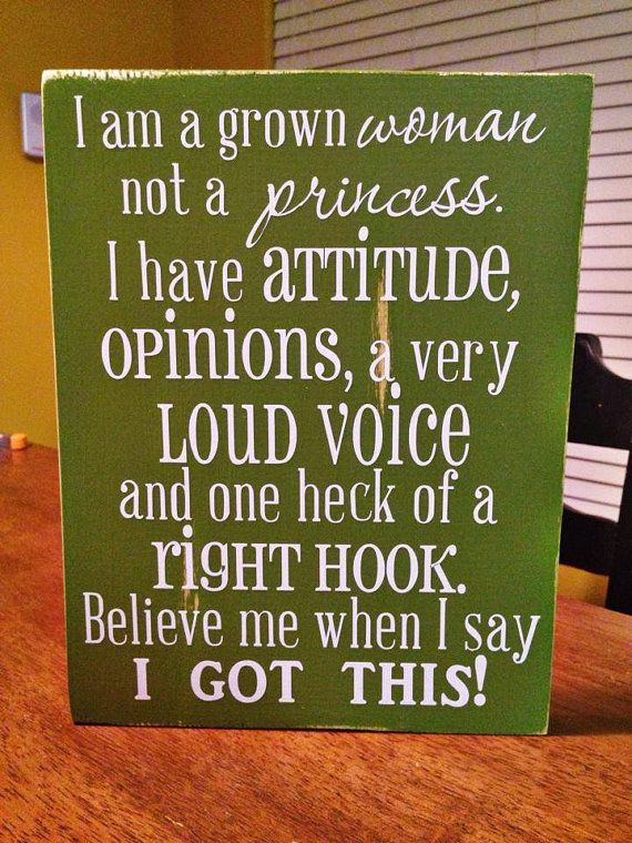 I am a grown woman not a princess. by DecoRimm on Etsy, $25.00