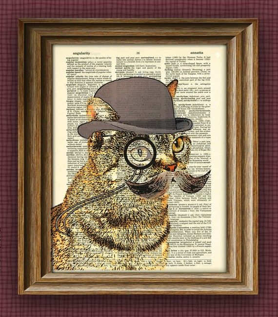 How cute is this print on old Dictionary Paper?Art Decor, Cat Art, Book Art, Art Prints, Home Art, Mustaches, Dandy Cat, Tops Hats, Dictionary Art