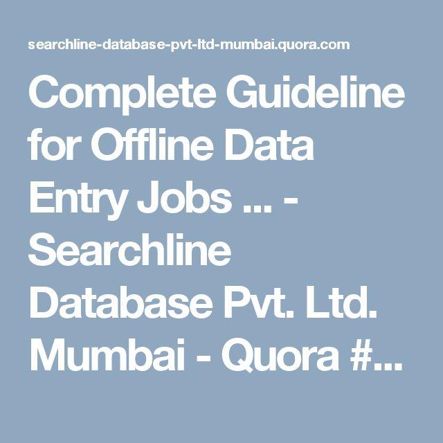 Complete Guideline for Offline Data Entry Jobs ... - Searchline Database Pvt. Ltd. Mumbai - Quora #workfromhome  #workathome  #makemoneyfromhome  #workingmom #ahmedabad #pune #delhi #mumbai #india