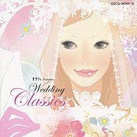 (クラシック)「 ゼクシィ Presents ウエディング・クラシックス」