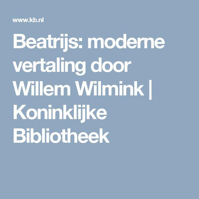 Beatrijs: moderne vertaling door Willem Wilmink | Koninklijke Bibliotheek