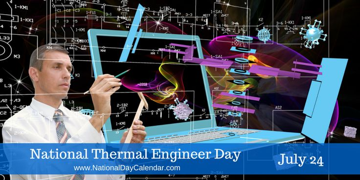 July 24, – National Thermal Engineer Day ...