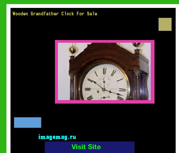 Wooden Grandfather Clock For Sale 133536 - The Best Image Search