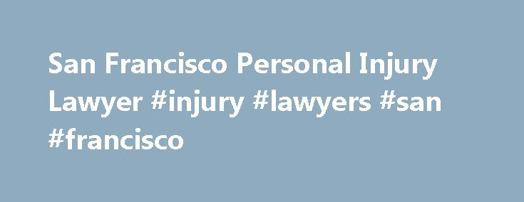 San Francisco Personal Injury Lawyer #injury #lawyers #san #francisco http://botswana.remmont.com/san-francisco-personal-injury-lawyer-injury-lawyers-san-francisco/  # Cases We Believe In. People We Care About. Real Results in Cases That Matter RFTM secured a $24 million settlement for a Bay Area woman in an automobile crash that involved a drunk driver. A spinal cord injury sustained in the rollover accident left her paralyzed. Attorney Timothy Tietjen represented her, securing a major…
