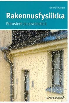 Rakennusfysiikka : perusteet ja sovelluksia / Unto Siikanen, 2014