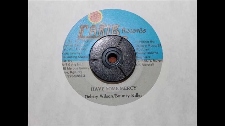 DELROY WILSON & BOUNTY KILLER - HAVE SOME MERCY