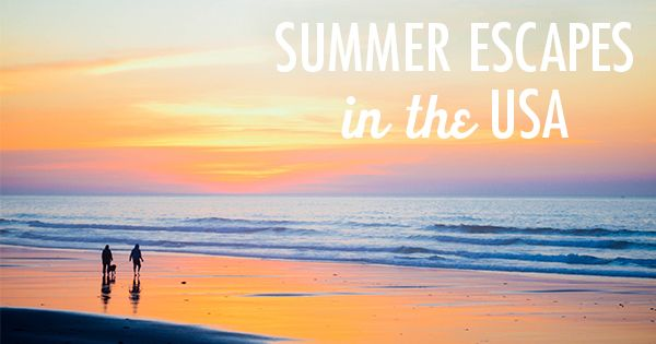Post image for Summer Escapes in the USA: Tips for Last Minute Trips