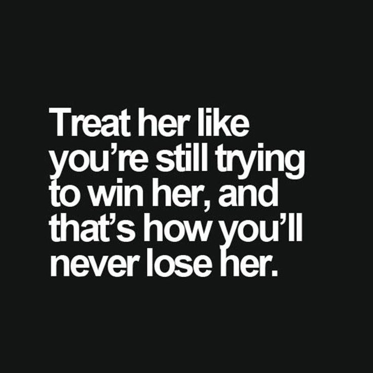 How to Treat Her #quote #vevelicious