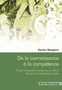 De la connaissance à la compétence / Xavier Roegiers . - Peter Lang, 2017 http://bu.univ-angers.fr/rechercher/description?notice=000890951&champ=tout&recherche=9782807602748&start=&end=
