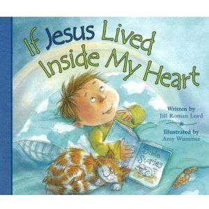 If Jesus Lived Inside My Heart: Jesus Living, Living Inside, Amy Wummer, My Heart, First Birthday, Romans Lord, Children Books, Jill Romans, Birthday Gifts