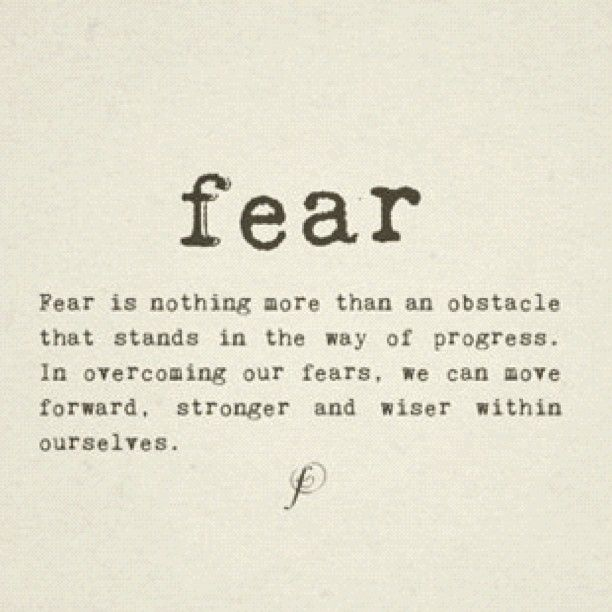 Fear Quotes Prepossessing 19 Best Overcome Fear Quotes Ck Images On Pinterest  Anxiety Quotes